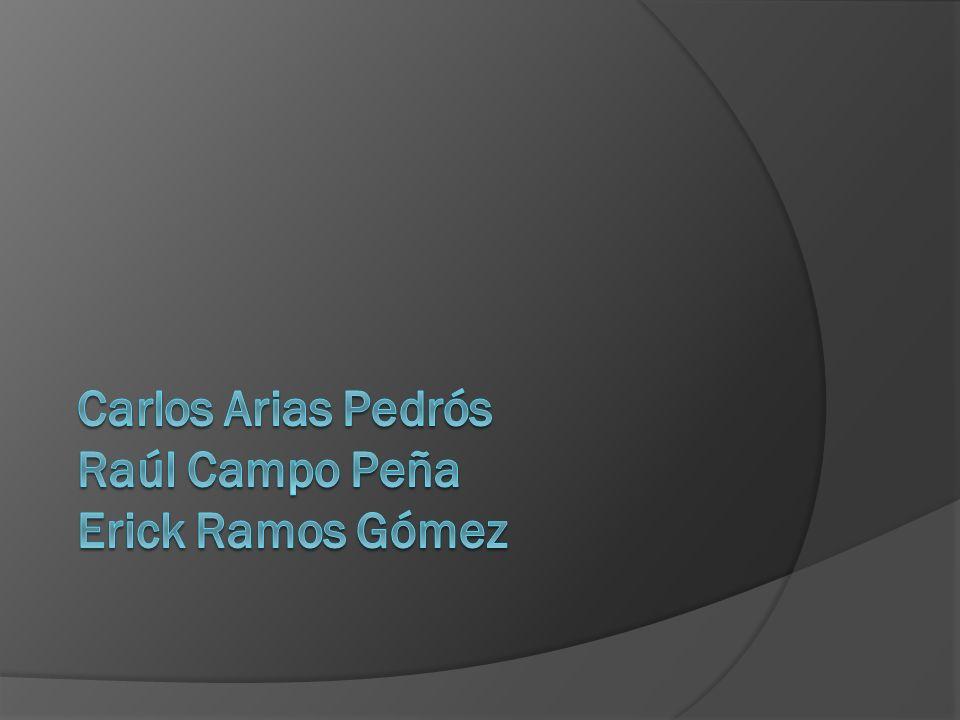 Carlos Arias Pedrós Raúl Campo Peña Erick Ramos Gómez