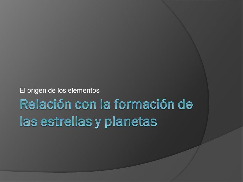Relación con la formación de las estrellas y planetas