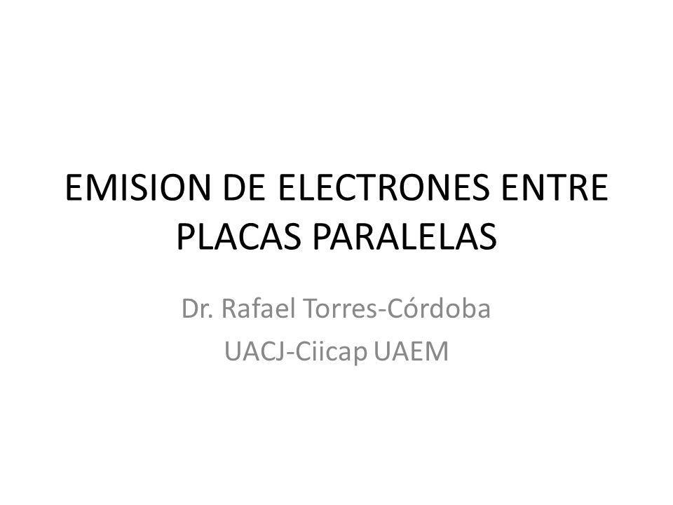 EMISION DE ELECTRONES ENTRE PLACAS PARALELAS