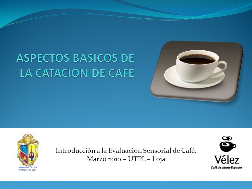ASPECTOS BASICOS DE LA CATACION DE CAFÉ