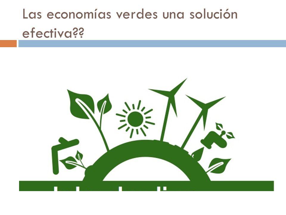 Las economías verdes una solución efectiva