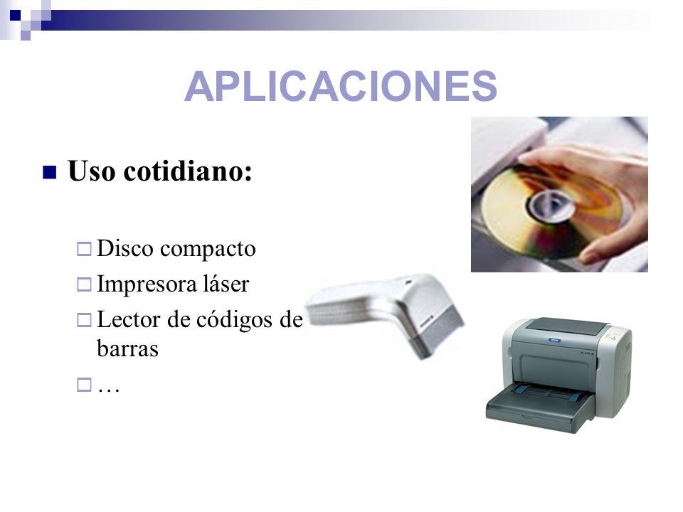 APLICACIONES Uso cotidiano: Disco compacto Impresora láser