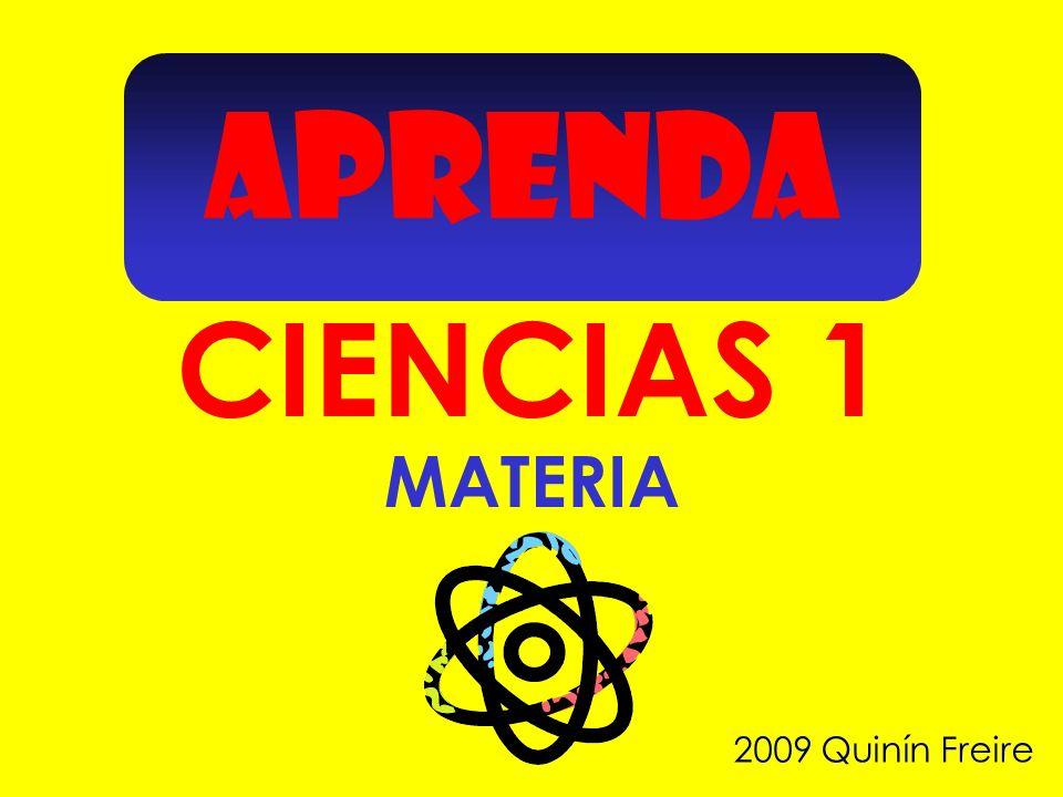APRENDA CIENCIAS 1 MATERIA 2009 Quinín Freire