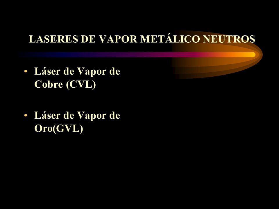 LASERES DE VAPOR METÁLICO NEUTROS