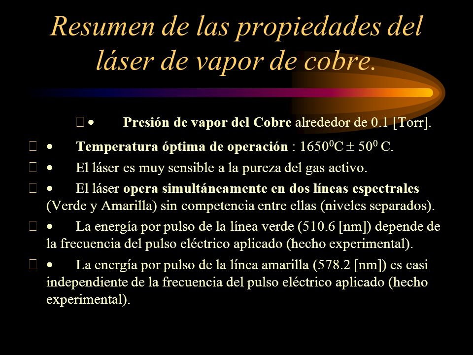 Resumen de las propiedades del láser de vapor de cobre.