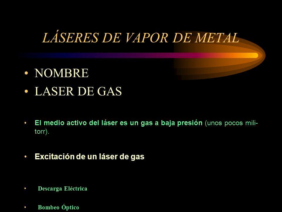 LÁSERES DE VAPOR DE METAL