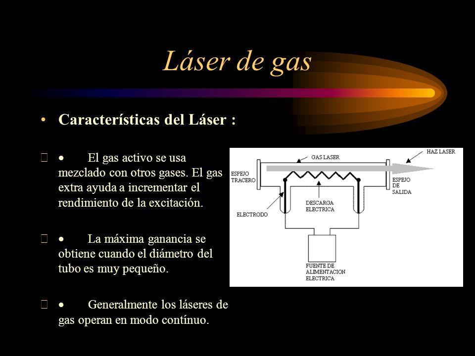 Láser de gas Características del Láser :