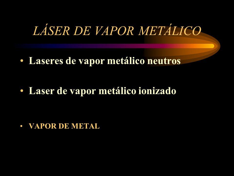 LÁSER DE VAPOR METÁLICO
