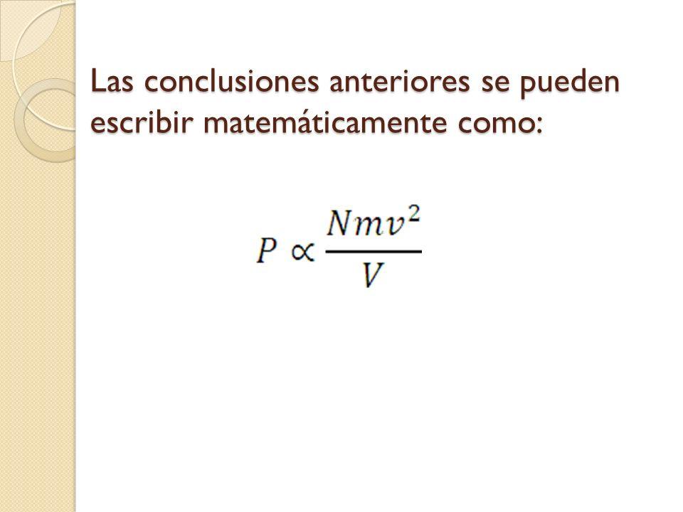 Las conclusiones anteriores se pueden escribir matemáticamente como: