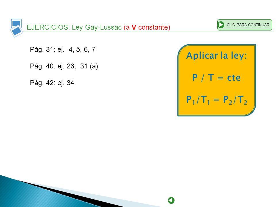 Aplicar la ley: P / T = cte P1/T1 = P2/T2
