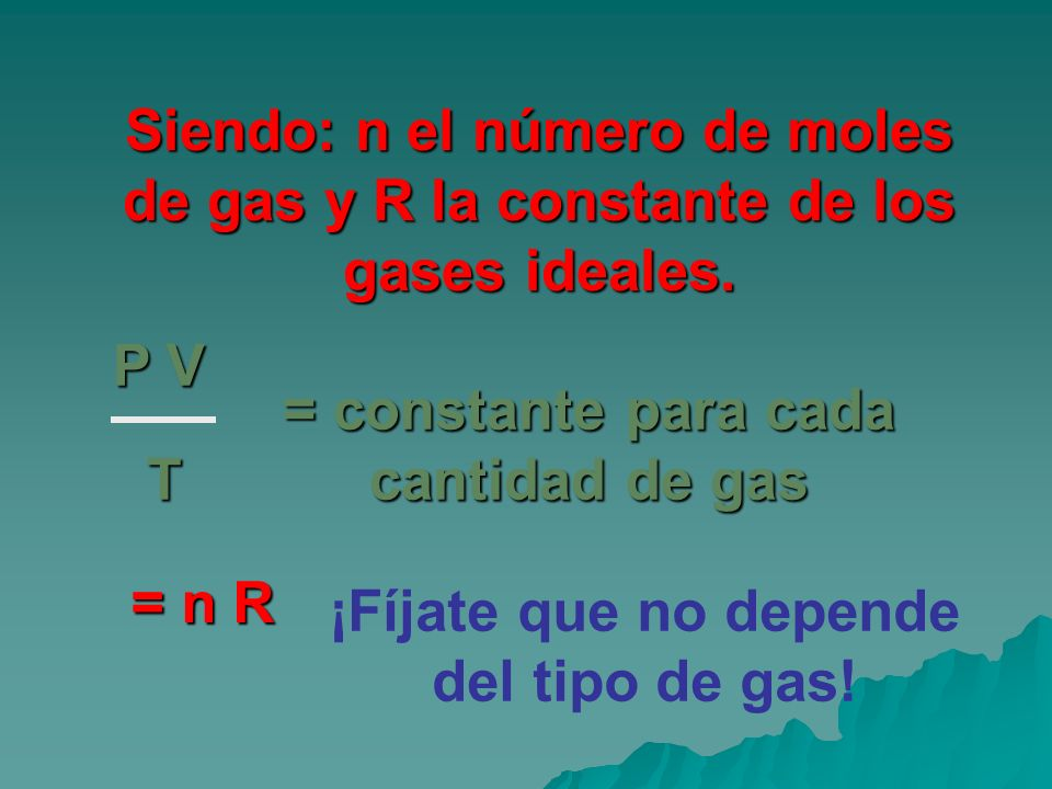 = constante para cada cantidad de gas T