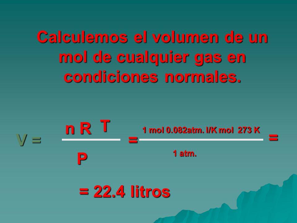 Calculemos el volumen de un mol de cualquier gas en condiciones normales.