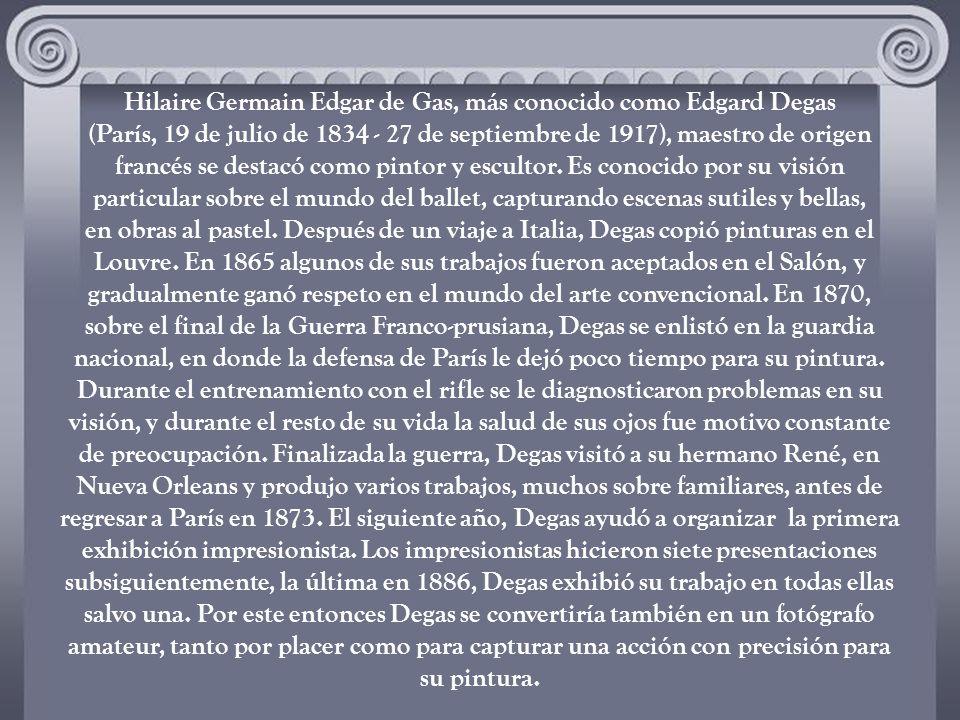 Hilaire Germain Edgar de Gas, más conocido como Edgard Degas