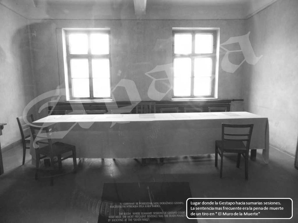 Lugar donde la Gestapo hacia sumarias sesiones.