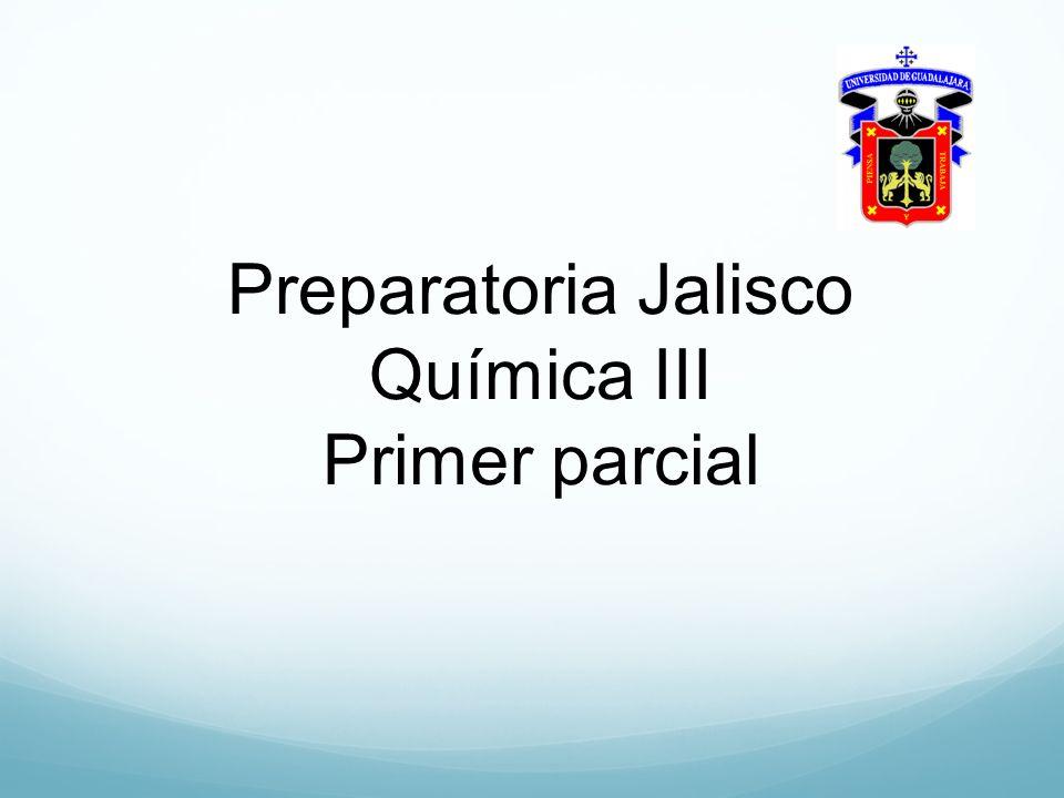 Preparatoria Jalisco Química III Primer parcial