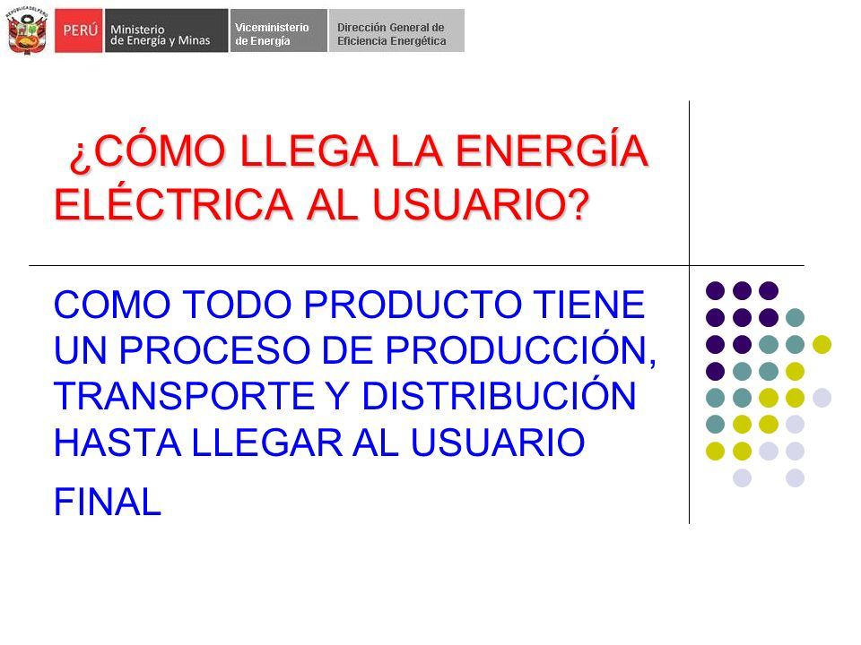 ¿CÓMO LLEGA LA ENERGÍA ELÉCTRICA AL USUARIO