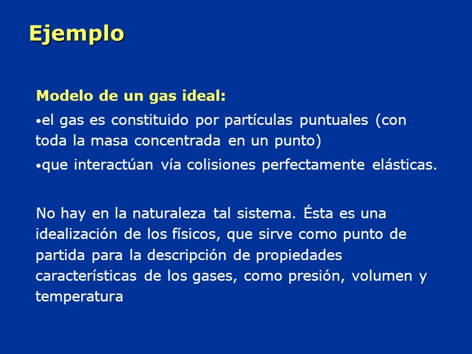 Ejemplo Modelo de un gas ideal: