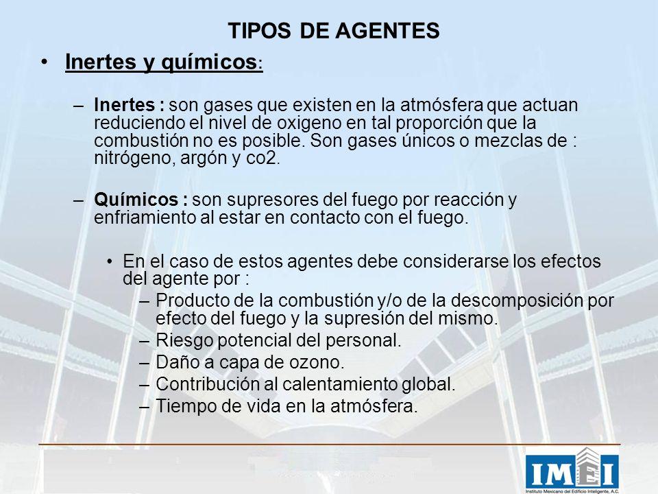 TIPOS DE AGENTES Inertes y químicos: