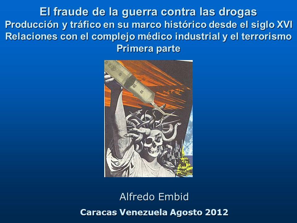 El fraude de la guerra contra las drogas Caracas Venezuela Agosto 2012