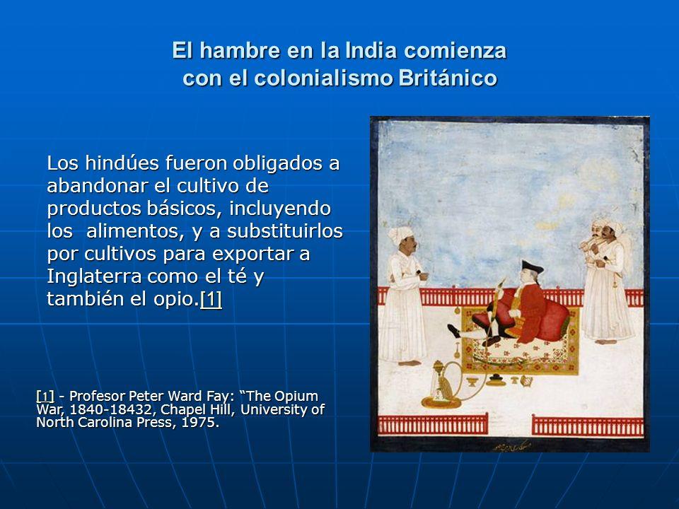 El hambre en la India comienza con el colonialismo Británico