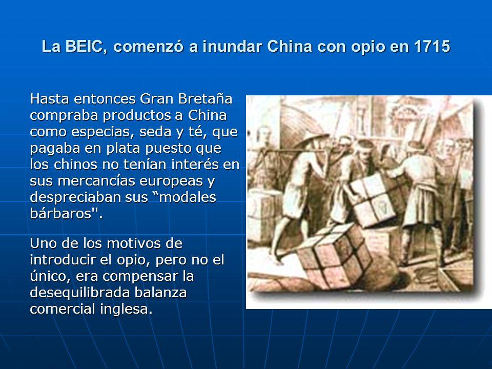 La BEIC, comenzó a inundar China con opio en 1715