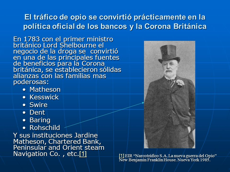 El tráfico de opio se convirtió prácticamente en la política oficial de los bancos y la Corona Británica