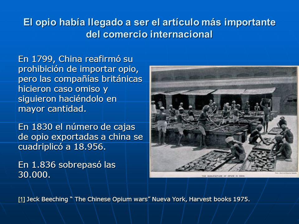 El opio había llegado a ser el artículo más importante del comercio internacional