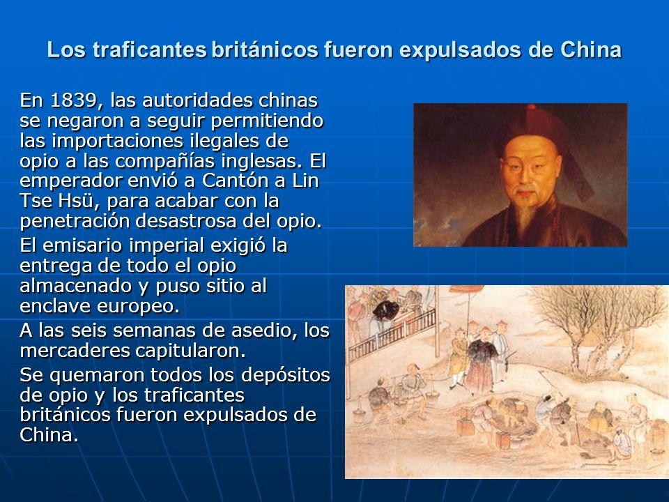 Los traficantes británicos fueron expulsados de China