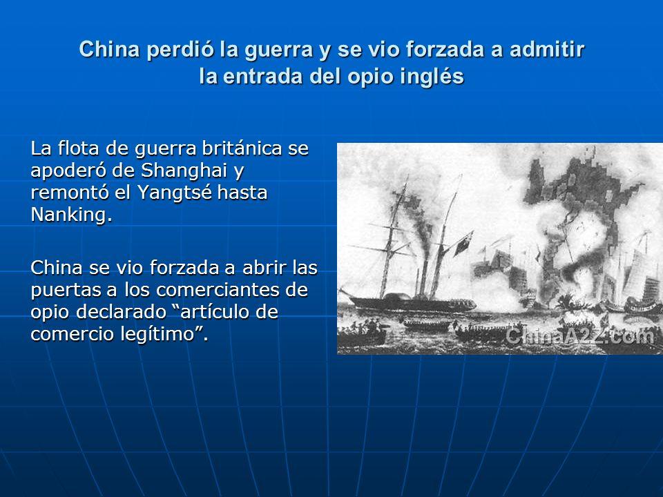 China perdió la guerra y se vio forzada a admitir la entrada del opio inglés