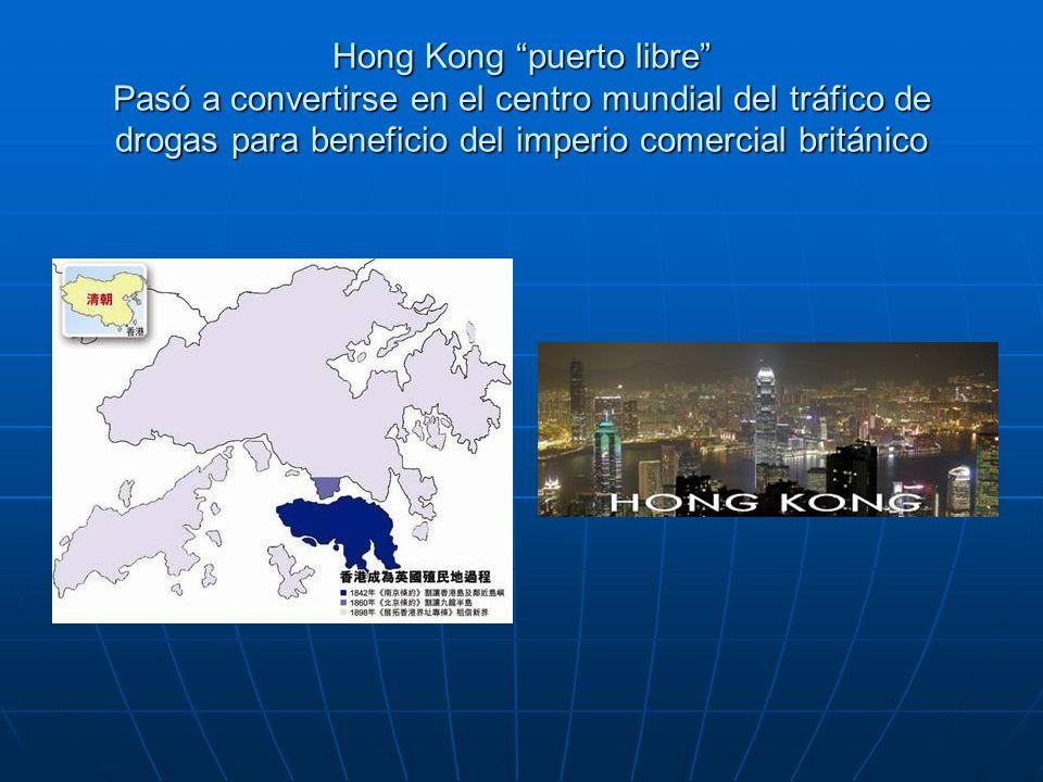 Hong Kong puerto libre Pasó a convertirse en el centro mundial del tráfico de drogas para beneficio del imperio comercial británico
