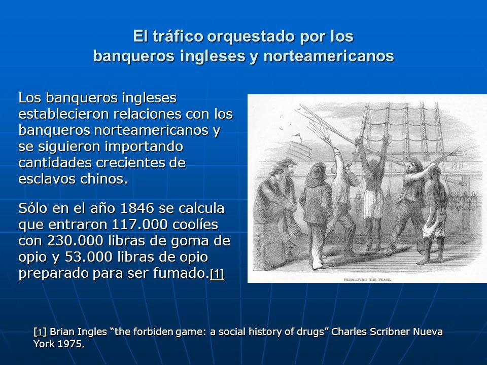 El tráfico orquestado por los banqueros ingleses y norteamericanos