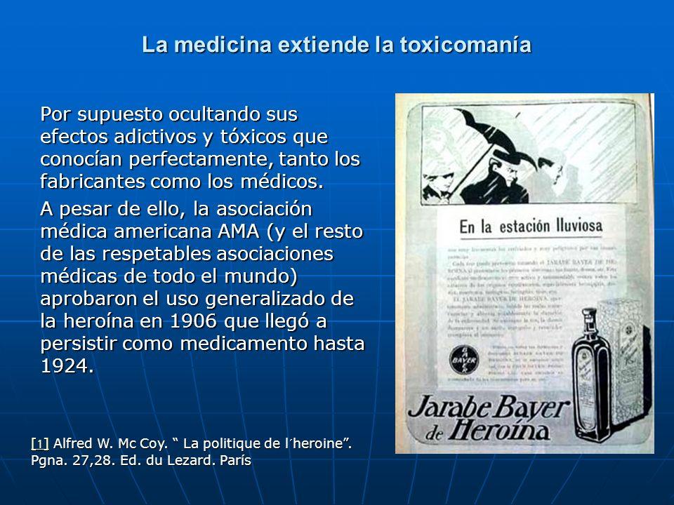 La medicina extiende la toxicomanía