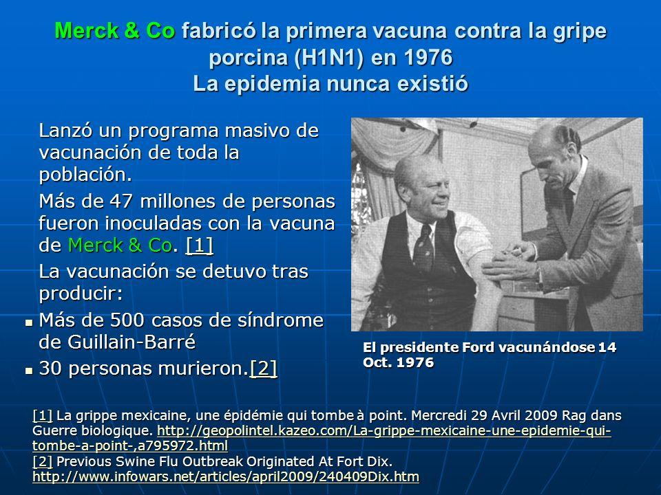 Merck & Co fabricó la primera vacuna contra la gripe porcina (H1N1) en 1976 La epidemia nunca existió