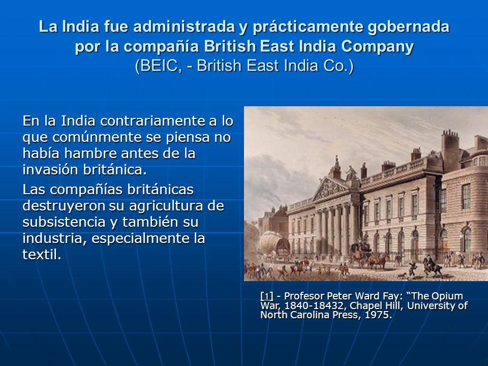 La India fue administrada y prácticamente gobernada por la compañía British East India Company (BEIC, - British East India Co.)