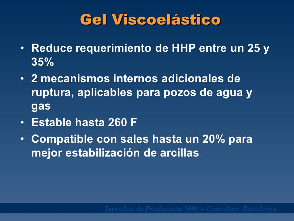 Gel Viscoelástico Reduce requerimiento de HHP entre un 25 y 35%