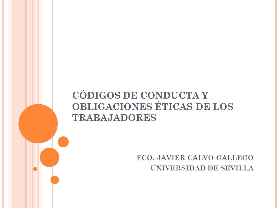 CÓDIGOS DE CONDUCTA Y OBLIGACIONES ÉTICAS DE LOS TRABAJADORES