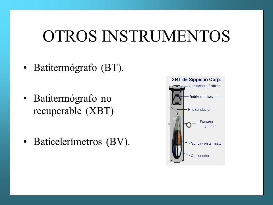 OTROS INSTRUMENTOS Batitermógrafo (BT).