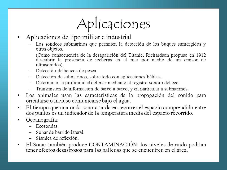 Aplicaciones Aplicaciones de tipo militar e industrial.