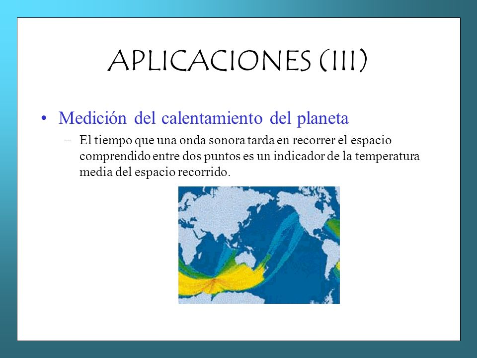 APLICACIONES (III) Medición del calentamiento del planeta