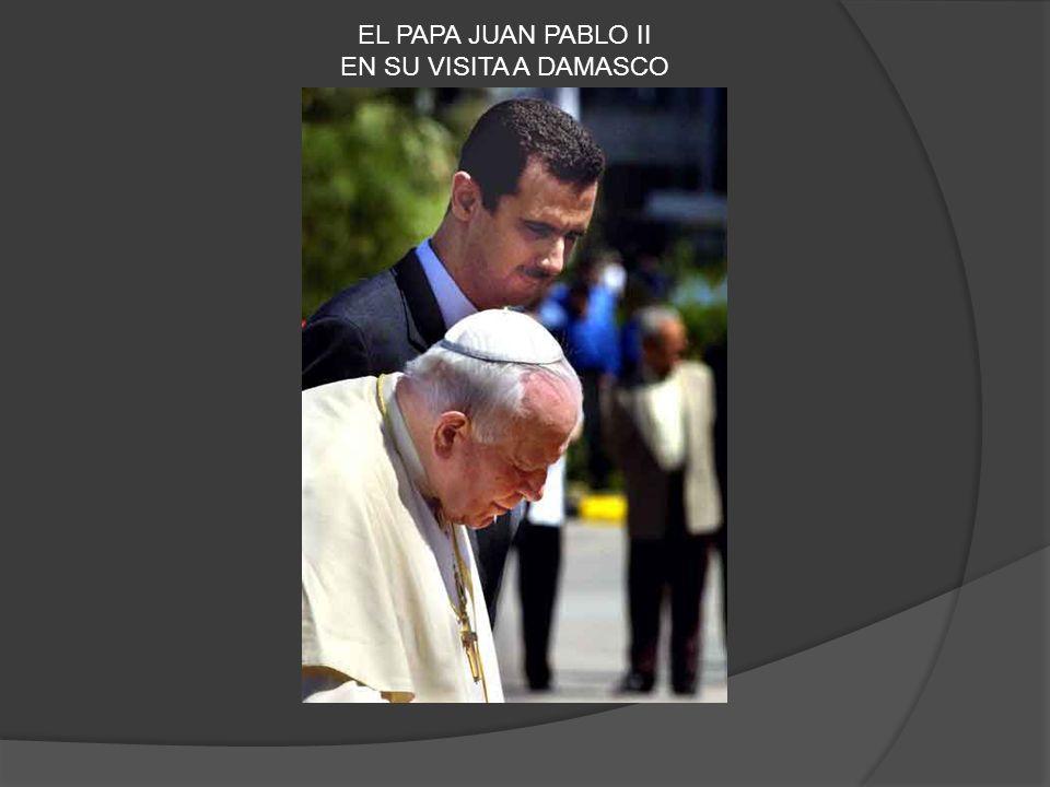 EL PAPA JUAN PABLO II EN SU VISITA A DAMASCO