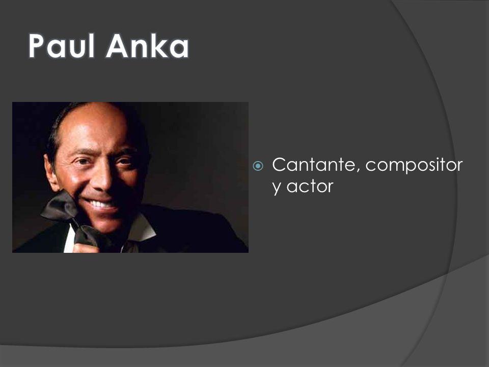 Paul Anka Cantante, compositor y actor