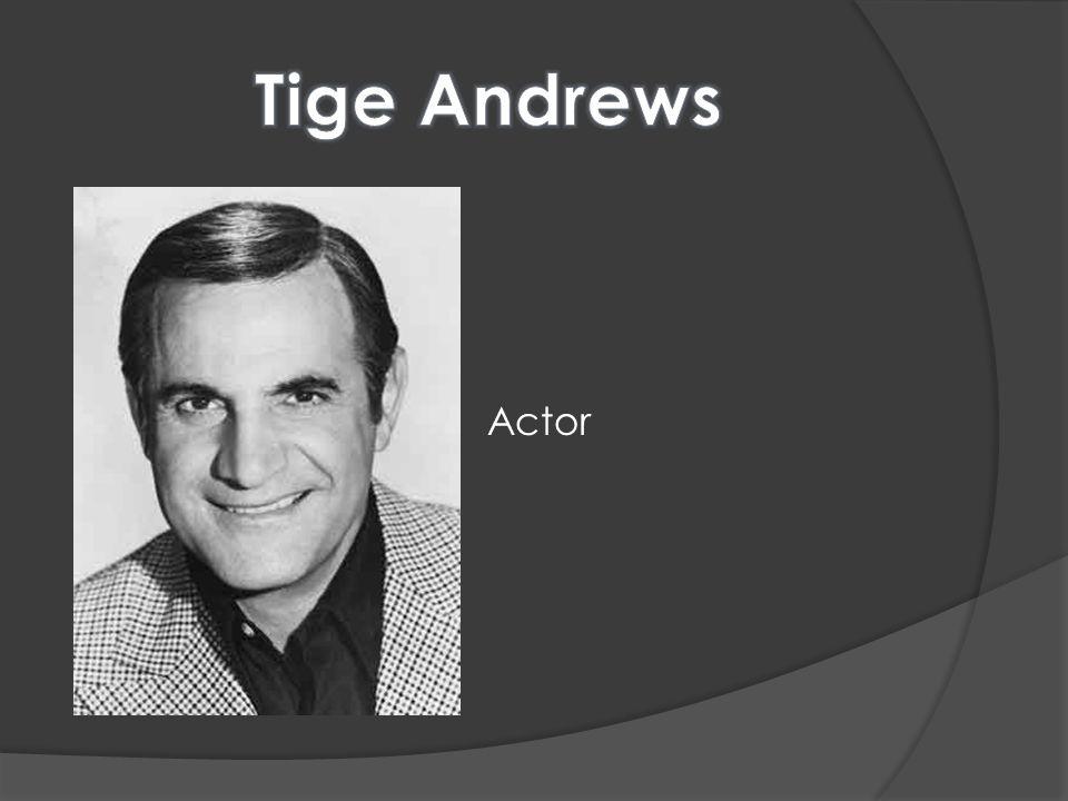 Tige Andrews Actor