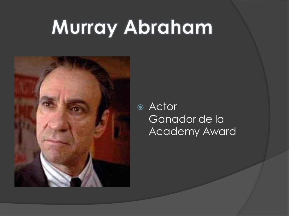Murray Abraham Actor Ganador de la Academy Award