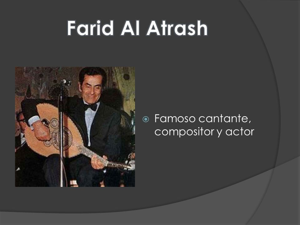 Farid Al Atrash Famoso cantante, compositor y actor