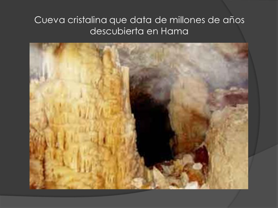 Cueva cristalina que data de millones de años descubierta en Hama