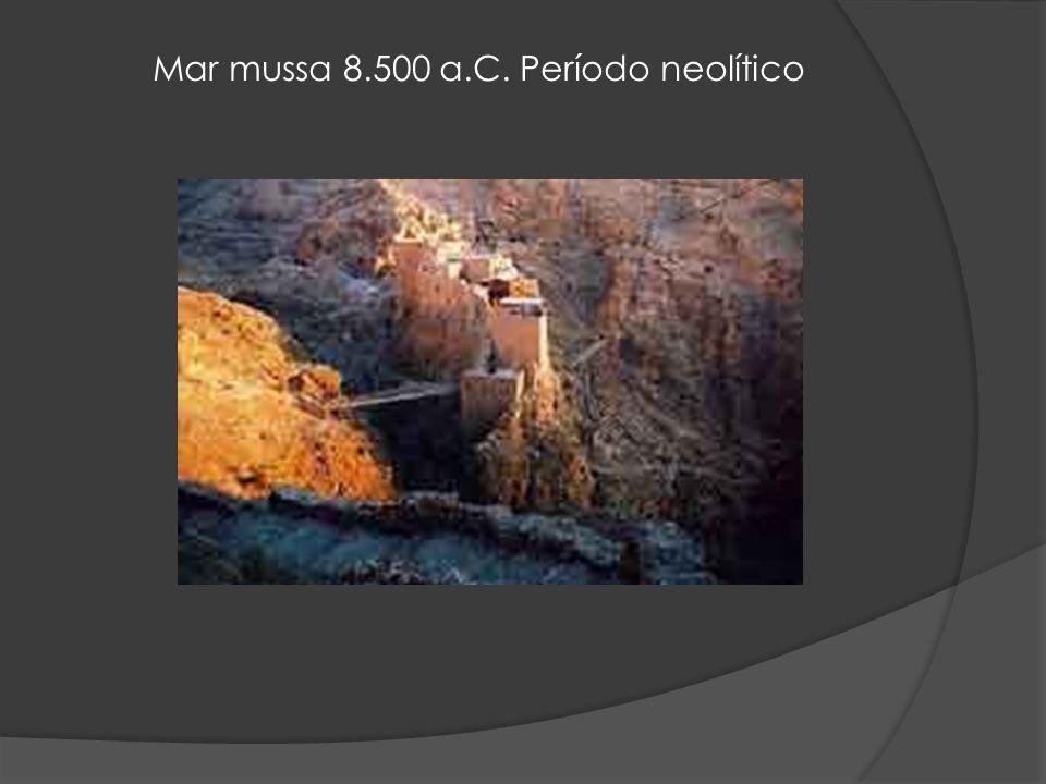 Mar mussa 8.500 a.C. Período neolítico