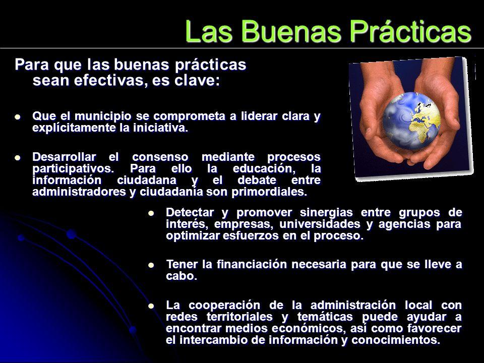 Las Buenas Prácticas Para que las buenas prácticas sean efectivas, es clave:
