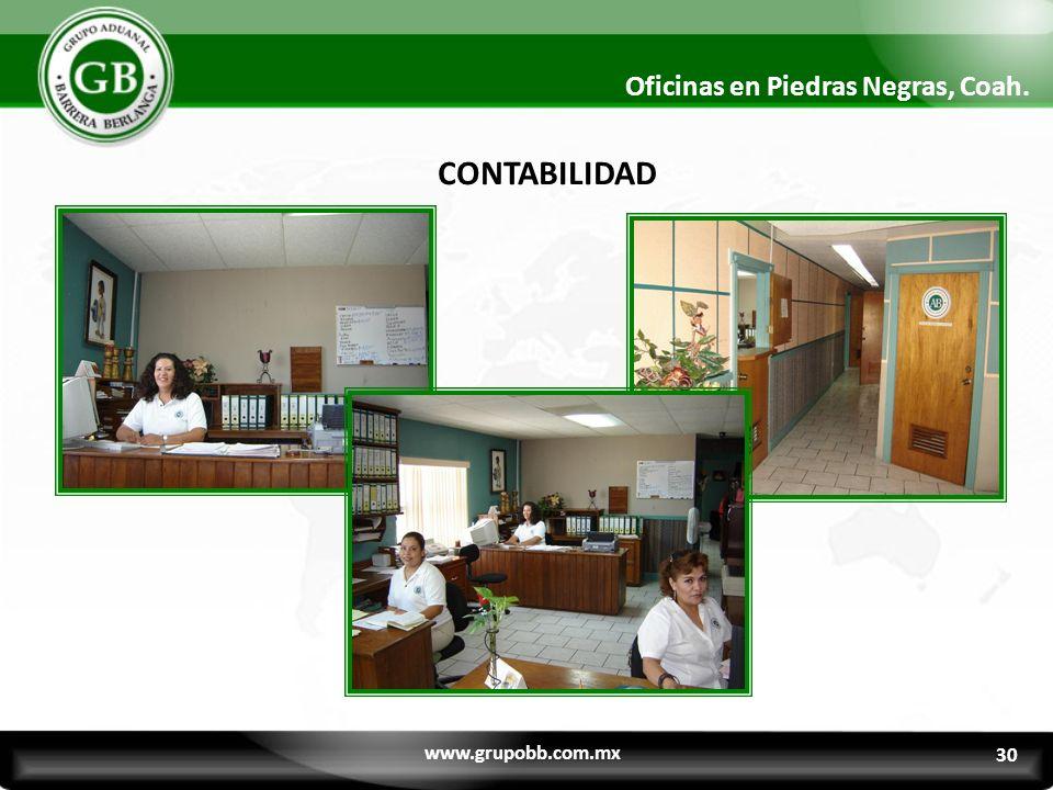 CONTABILIDAD Oficinas en Piedras Negras, Coah. www.grupobb.com.mx 30