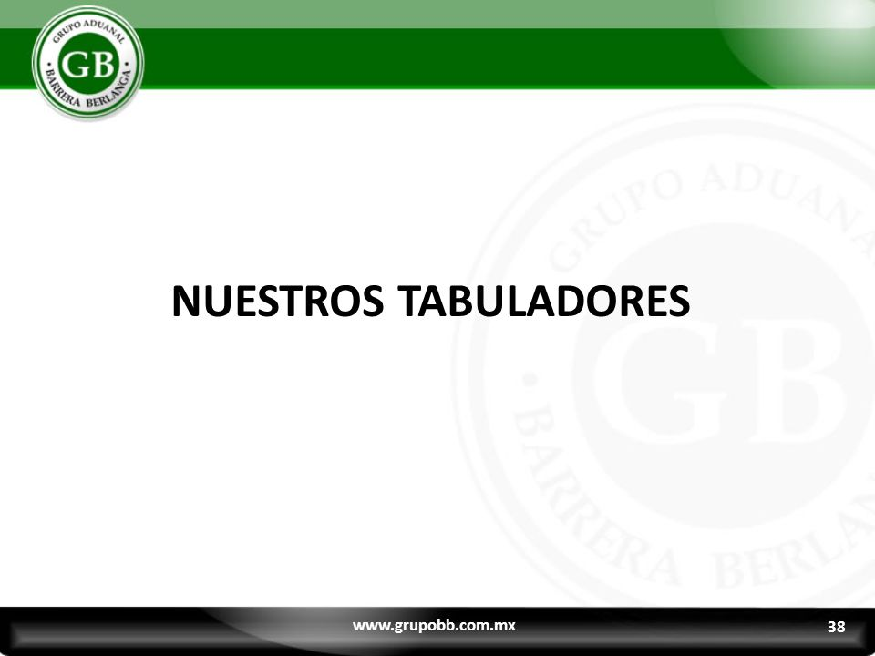NUESTROS TABULADORES www.grupobb.com.mx 38