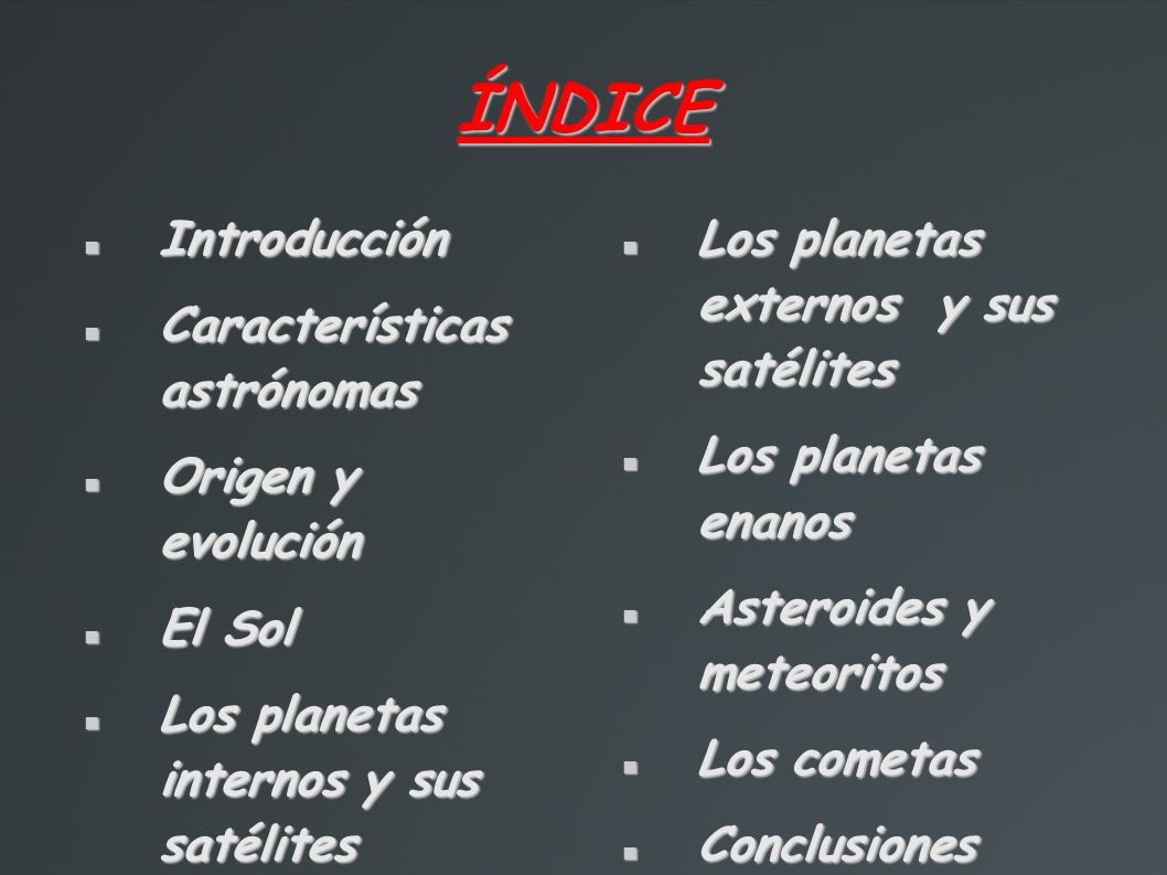 ÍNDICE Introducción Características astrónomas Origen y evolución